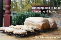 Teaching kids to bake, the hows & whys