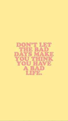 """Don't let the bad days make you think you have a bad life."" — ​Unknown Source by The post 25 Motivational Life Quotes To Look To When You're Ready To Give Up Motivational Quotes appeared first on Quotes Pin. Motivacional Quotes, Daily Motivational Quotes, Life Quotes Love, Inspiring Quotes About Life, Cute Quotes, Quotes To Live By, Best Quotes, Quote Life, Cute Inspirational Quotes"
