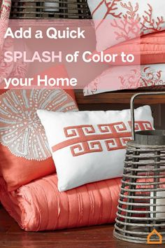 Colors speak louder than words. Add some splash to your space.