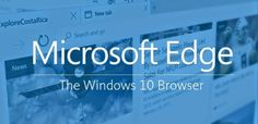 Living on the Edge: Microsoft's New Browser for Windows 10
