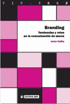 Javier. Velilla Giménez. Branding. Tendencias y retos en la comunicación de marca, 1ª Edición, España, 2010, Editorial UOC. ISBN e-Book: 9788490294949. Disponible en: Base de Datos Ebrary.