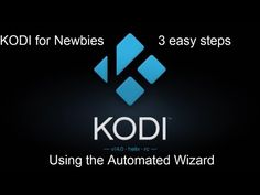 KODI for Newbies - 3 Easy Steps to Get you started right away - YouTube