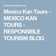 Mexico Kan Tours - M