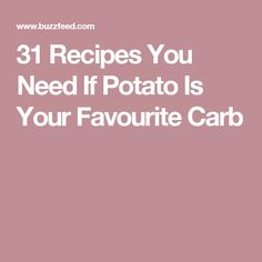 31 Recipes You Need If Potato Is Your Favourite Carb