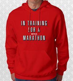 In Training for a Netflix Marathon Hoodie Sweatshirt Sweater Cute Funny Gift for Men and Women Unisex Sizes Geek Movie