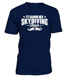 # [T Shirt]66-skydiving: It's raining men .  Hungry Up!!! Get yours now!!! Don't be late!!!It's raining men - skydiving team, skydiving, skydiver, sky diving, plane,airplane, sky, freeflyer, freefly, base jump, base jumping, quote, funny, cool, humor, skydiver gift, skydiver shirt,Tags: airplane, base, jump, base, jumping, cool, freefly, freeflyer, funny, humor, plane, quote, raining, men, sky, sky, diving, skydiver, skydiver, gift, skydiver, shirt, skydiving, team