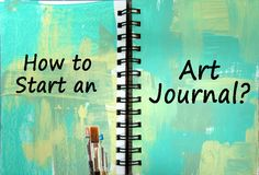 'How to Start an Art Journal...!' (via scrappin it)