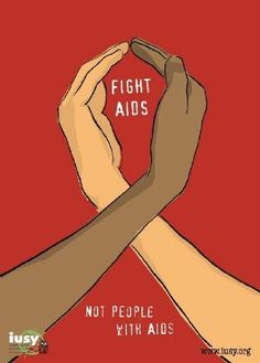 """Fight AIDS, not people with AIDS"""