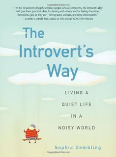 The Introvert's Way: Living a Quiet Life in a Noisy World (Perigee Book) by Sophia Dembling, http://www.amazon.com/dp/0399537694/ref=cm_sw_r_pi_dp_OyDItb08XVE48