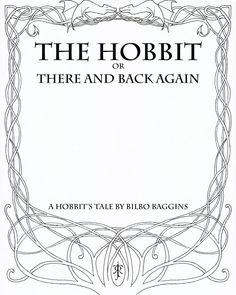 The Hobbit - Border by Haldered on DeviantArt Bujo, Journal Pages, Journal Ideas, Page Borders, Bilbo Baggins, Border Design, Bookbinding, Lord Of The Rings, Lotr