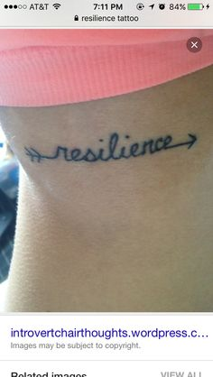 Resilience means to recover from hard times and still have strength to build yourself back up. The arrow is to continue forward.
