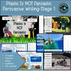 Plastic is not Fantastic- Stage 1 Persuasive Writing Persuasive Text, Agree With You, Teacher Notes, Purpose, Action, Student, Number, Teaching, Make It Yourself