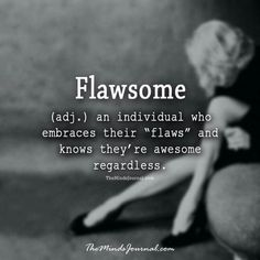 I love this!  I'm totally flawsome.