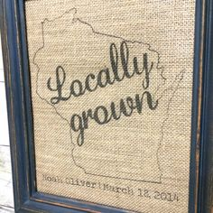 Locally Grown Baby Burlap Art Print - Name and Birthday - Baby Gift - Nursery Decor - Baby Shower Gfift