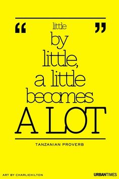 little by little, a little becomes A LOT! Keep on keepin' on!