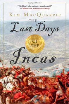 The Last Days of the Incas by Kim MacQuarrie, http://www.amazon.ca/dp/0743260503/ref=cm_sw_r_pi_dp_c3dZqb13YSFH7