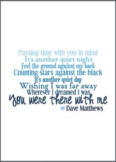 Love this Dave Matthews quote