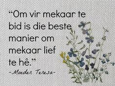 Afrikaanse Inspirerende Gedagtes & Wyshede Faith Prayer, Faith In God, Bible Quotes, Bible Verses, Afrikaanse Quotes, Inspirational Qoutes, Special Words, Religious Quotes, Quotes About God