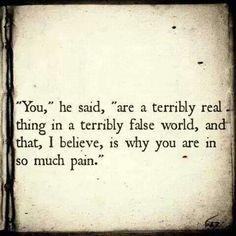 a terribly real thing in a terribly false world