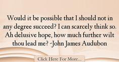 John James Audubon Quotes About Hope - 36725