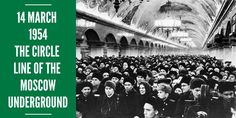 14 March The circle line of the Moscow underground is completed High School Students, Student Learning, Moscow, March, History, College Guys, History Books, Historia, Mars