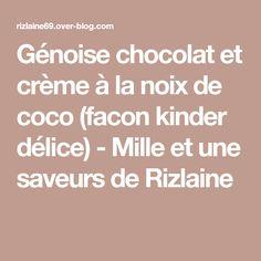 Génoise chocolat et crème à la noix de coco (facon kinder délice) - Mille et une saveurs de Rizlaine