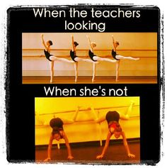 The most I would do when the teacher wasn't looking would be to just put my arm down or something...
