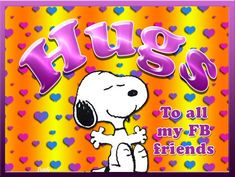 Hugs to all my Facebook friends quotes friendship quote friends facebook snoopy facebook quotes facebook wall posts
