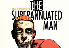 Review - The Superannuated Man #1 (Of 6) (Image Comics)