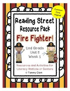 Great resource pack for Fire Fighter-2nd grade reading street unit 4 week 1