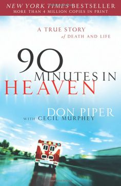 90 Minutes In Heaven by Don Piper  Can buy this on Amazon