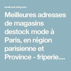 Meilleures adresses de magasins destock mode à Paris, en région parisienne et Province - friperie. mode.amell.over-blog.com