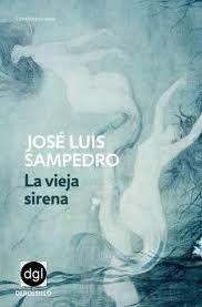 La vieja sirena. José Luis Sampedro. ¿Qué harías por la persona que amas?