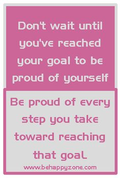 Be proud of your goals and dreams. - inspirational, motivational quotes.