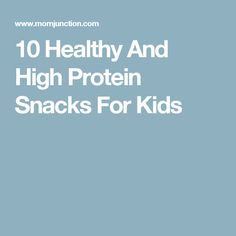 10 Healthy And High Protein Snacks For Kids