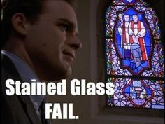 Stained glass fail.