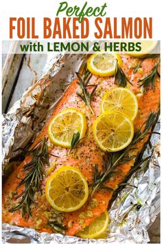 Easy Baked Salmon in Foil with Garlic, Lemon, and Herbs. One of the best simple, healthy recipes. Turns out perfectly every time! Recipes salmon Baked Salmon in Foil Baked Salmon Fillet Recipe, Baked Salmon Lemon, Oven Baked Salmon, Baking Salmon In Oven, Grilled Salmon, Atlantic Salmon Fillet Recipe, Cooking Salmon In Foil, Lemon Herb Salmon Recipe, Roasted Salmon
