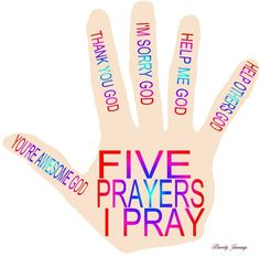 PRAYER HAND. Five Prayers I Pray, worded for preschoolers, based on the adult guide of Praise, Thanksgiving, Confession, Petition, Intercession. PRAYER GLOVE at: https://www.pinterest.com/pin/345651340126295910/