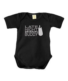 Look what I found on #zulily! Black 'Late Night Drinking Buddy' Organic Bodysuit - Infant #zulilyfinds