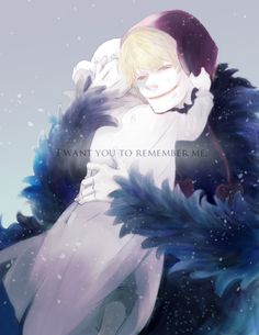 I want you to remember my smile - Trafalgar D. Water Law and Donquixote Rocinante (Corazon) (Corasan, Cora-san) One Piece