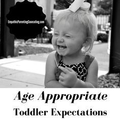 Keeping our expectations of our toddlers realistic will ensure we offer them guidance rather than punishment and react to them with patience more than exasperation.