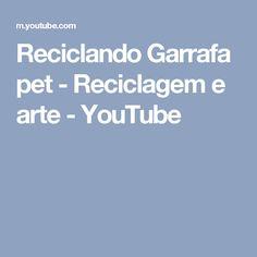 Reciclando Garrafa pet - Reciclagem e arte - YouTube