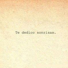 I dedicate smiles ☺