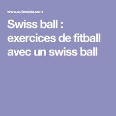 Swiss ball : exercices de fitball avec un swiss ball