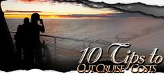 10 Tips to Cutting Cruise Costs