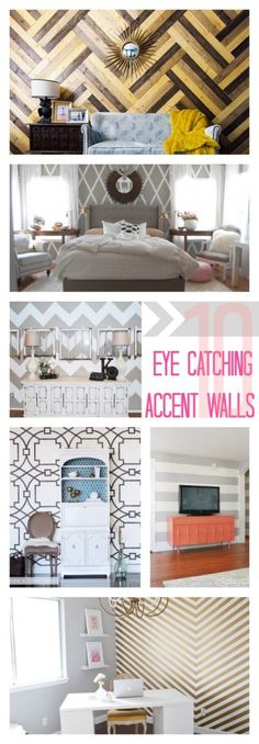 10 Eye Catching Accent Walls - There are so many awesome ideas here! Even great ones for renters who can't paint! Love them all!