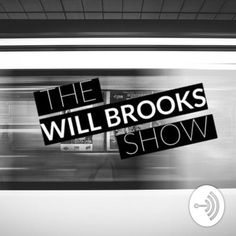 The Will Brooks Show!  | Anchor - The easiest way to make a podcast