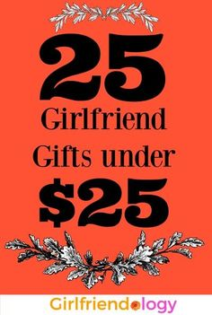 25 great girlfriend gifts under 25 - What To Give Your Girlfriend For Christmas