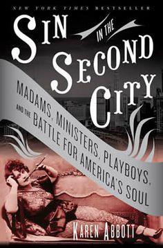 "Sin in the Second City is a great book detailing Chicago's infamous ""red light district"" and the scandals that were associated with the brothels!  Apparently Marshall Field, Jr. was killed in one of these brothels!"