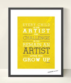 EVERY CHILD is an artist  Poster Quote Picasso  by TANGRAMartworks, $18.50